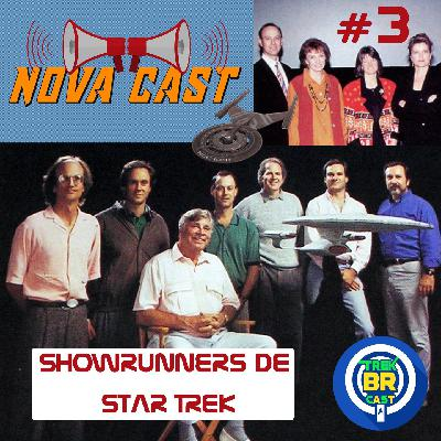 Showrunners de Star Trek - NovaCast 3