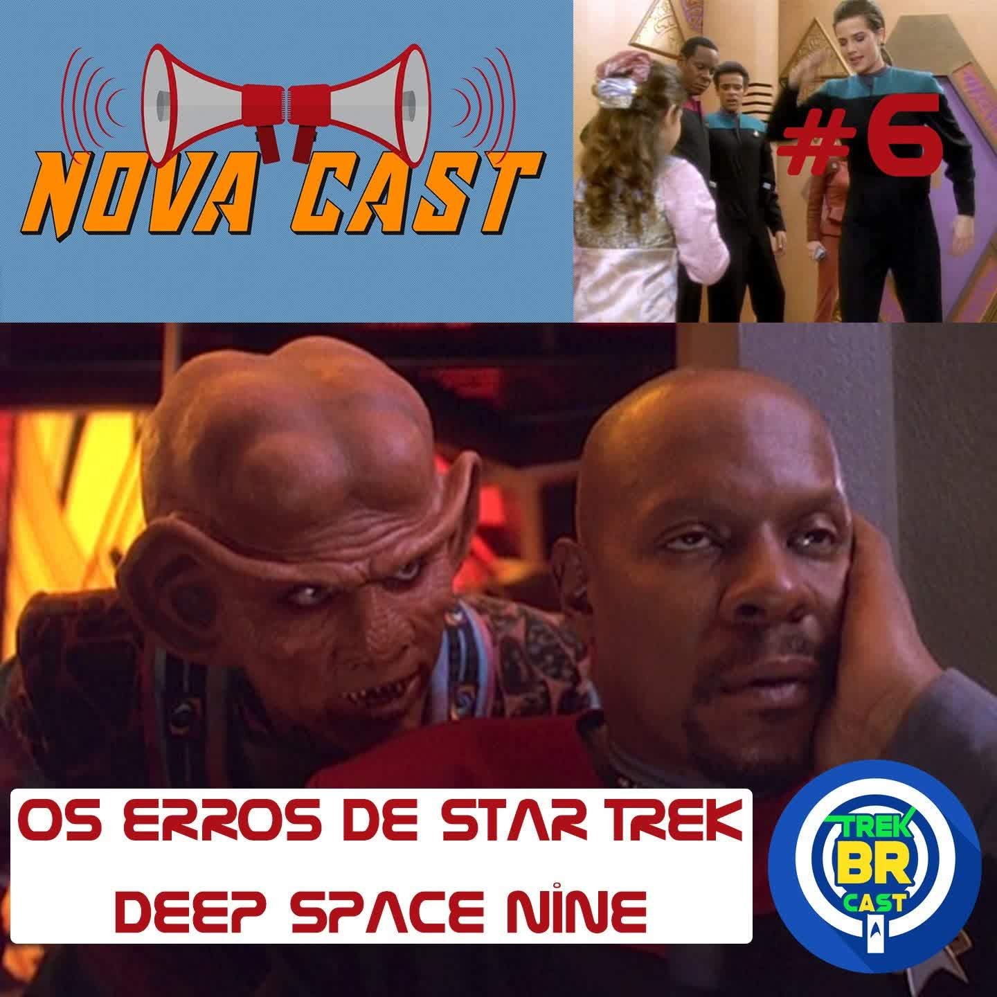 Os Erros de Star TreK: DS9 - NovaCast 6